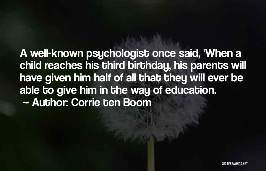 Childhood Education Quotes By Corrie Ten Boom