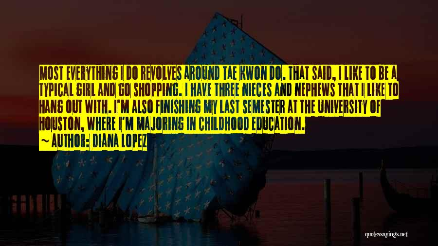 Childhood Education Quotes By Diana Lopez