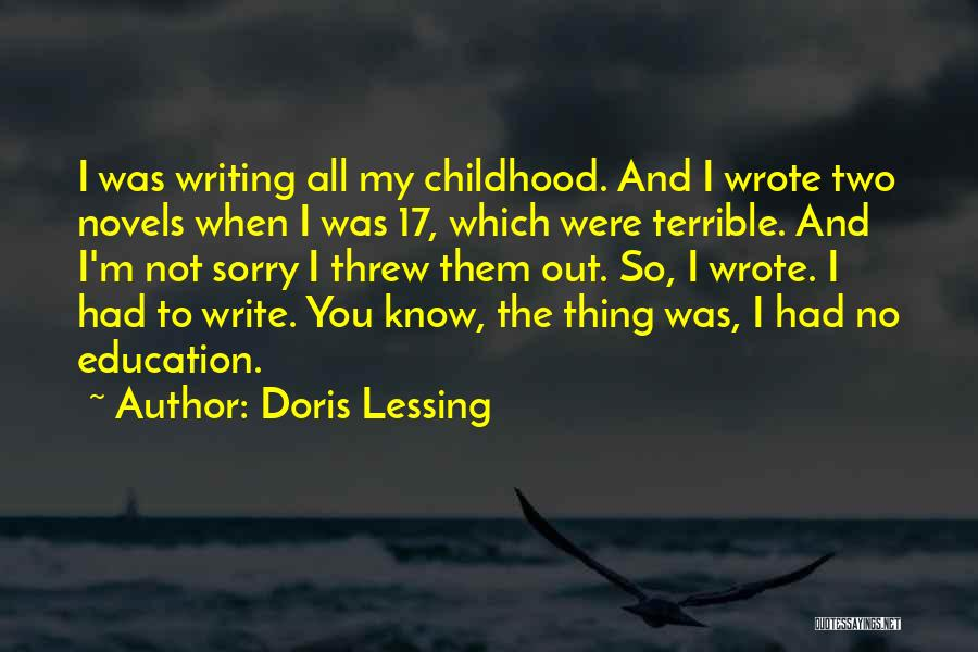 Childhood Education Quotes By Doris Lessing