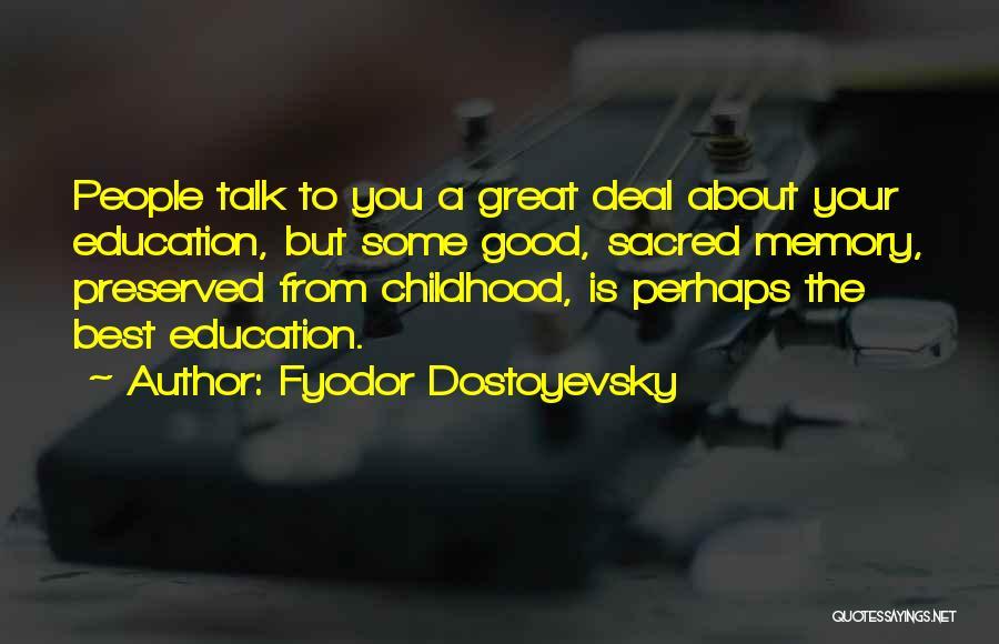 Childhood Education Quotes By Fyodor Dostoyevsky