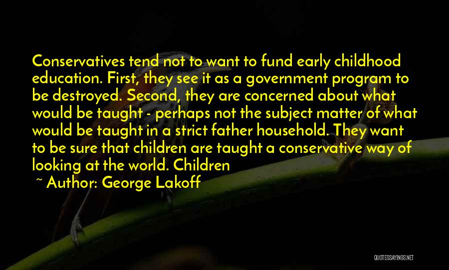Childhood Education Quotes By George Lakoff
