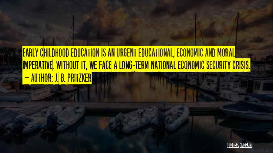 Childhood Education Quotes By J. B. Pritzker