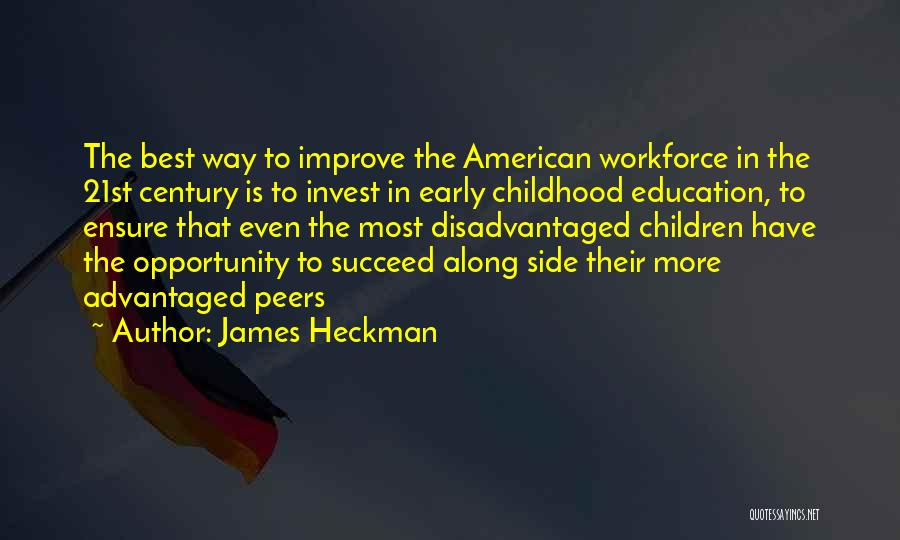 Childhood Education Quotes By James Heckman