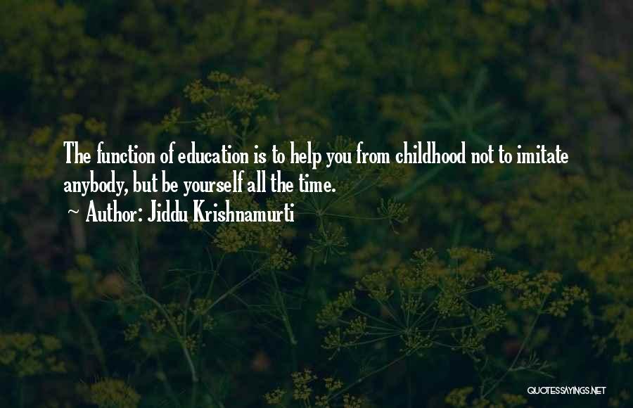 Childhood Education Quotes By Jiddu Krishnamurti