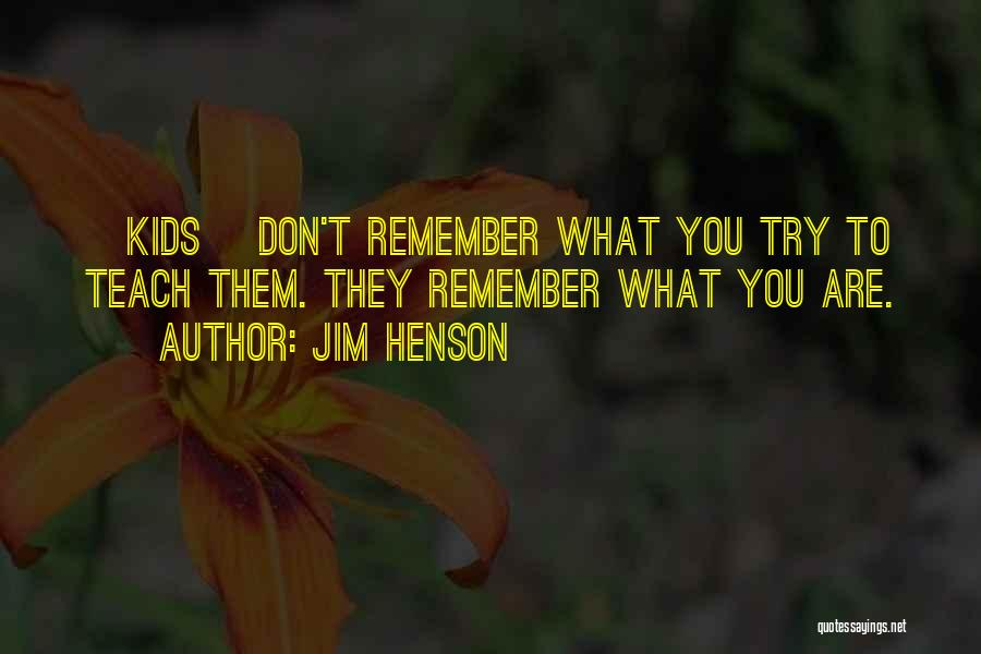 Childhood Education Quotes By Jim Henson