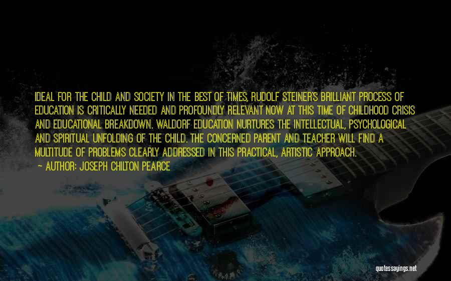 Childhood Education Quotes By Joseph Chilton Pearce