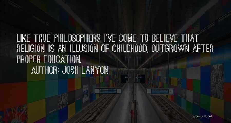 Childhood Education Quotes By Josh Lanyon