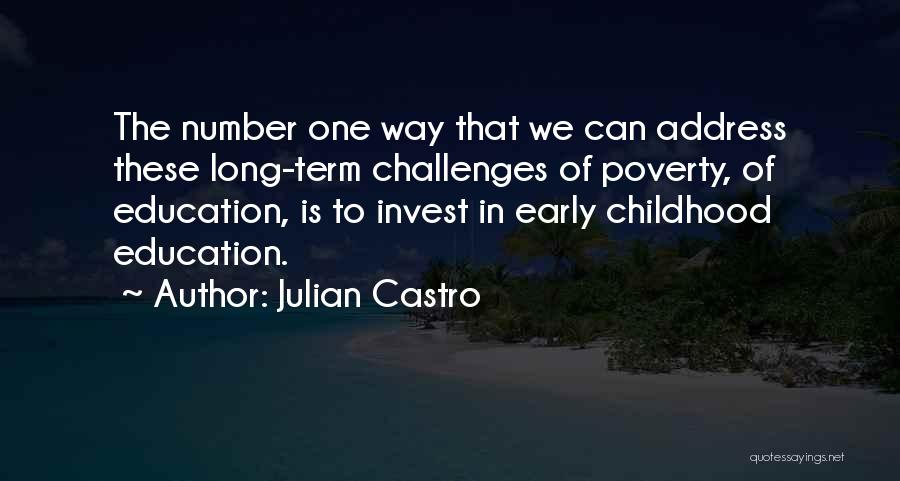 Childhood Education Quotes By Julian Castro