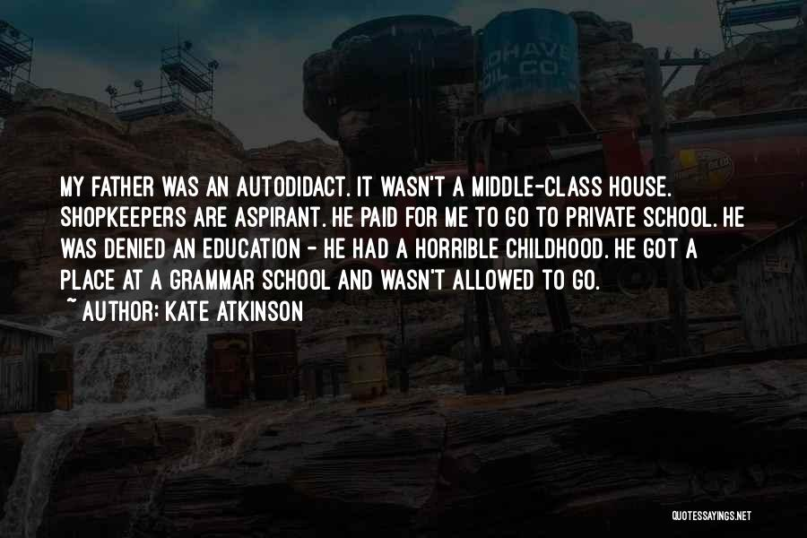 Childhood Education Quotes By Kate Atkinson