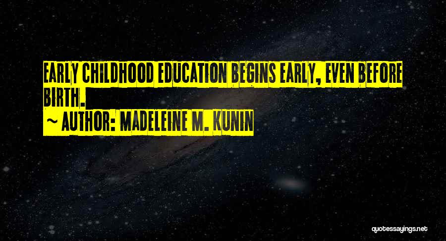 Childhood Education Quotes By Madeleine M. Kunin