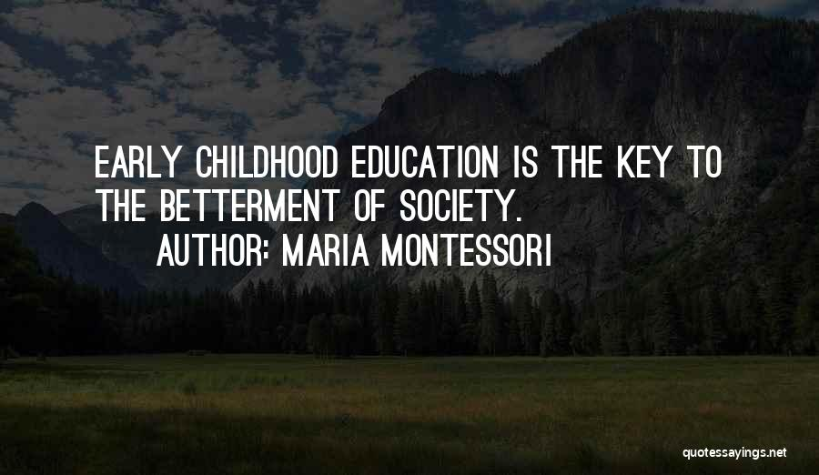 Childhood Education Quotes By Maria Montessori