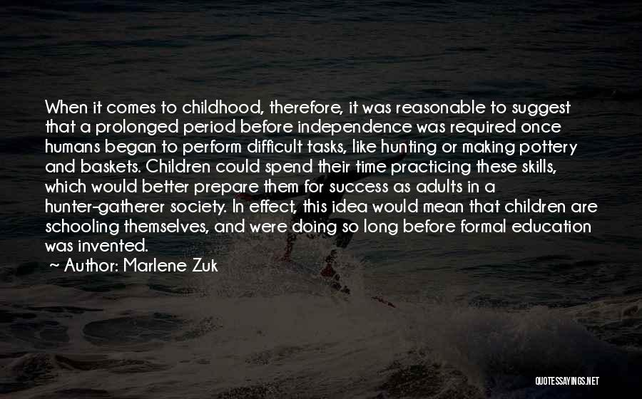 Childhood Education Quotes By Marlene Zuk