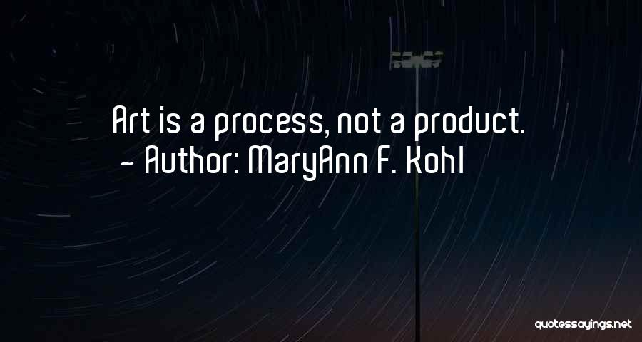 Childhood Education Quotes By MaryAnn F. Kohl