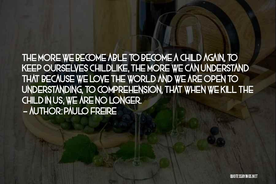 Childhood Education Quotes By Paulo Freire