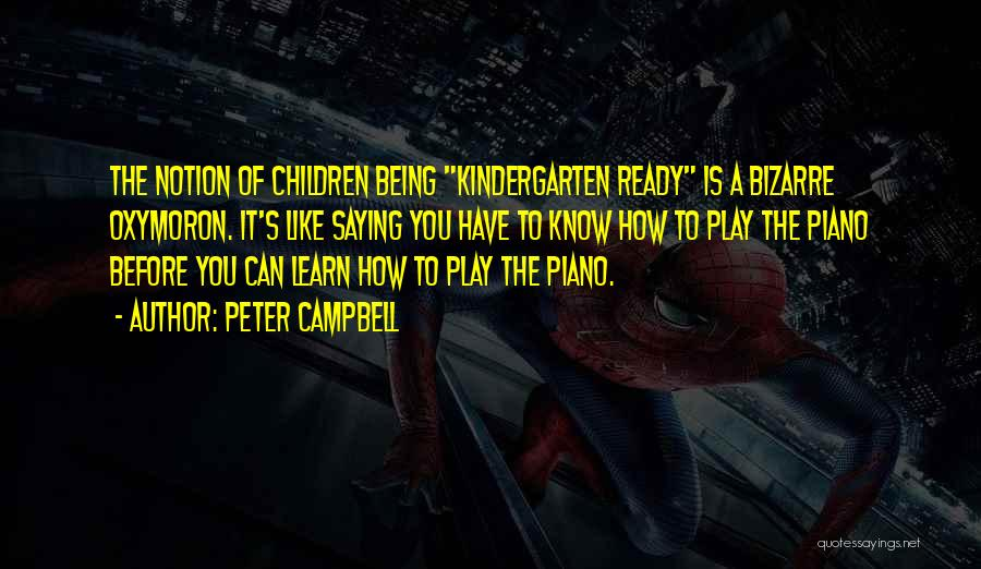 Childhood Education Quotes By Peter Campbell