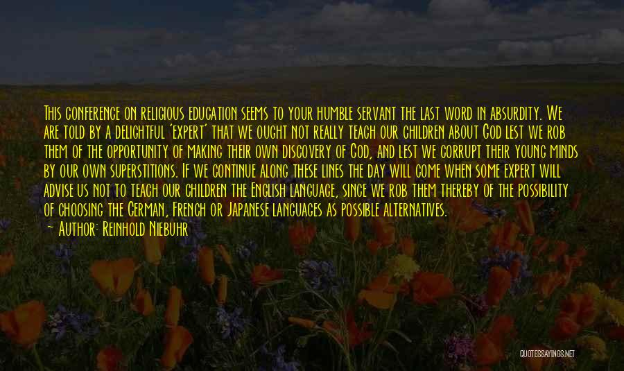 Childhood Education Quotes By Reinhold Niebuhr