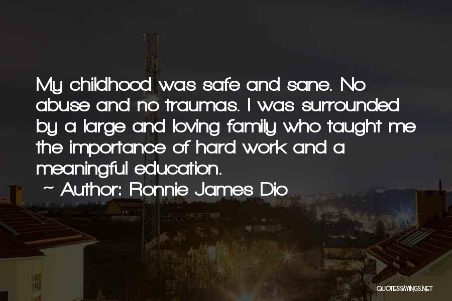 Childhood Education Quotes By Ronnie James Dio
