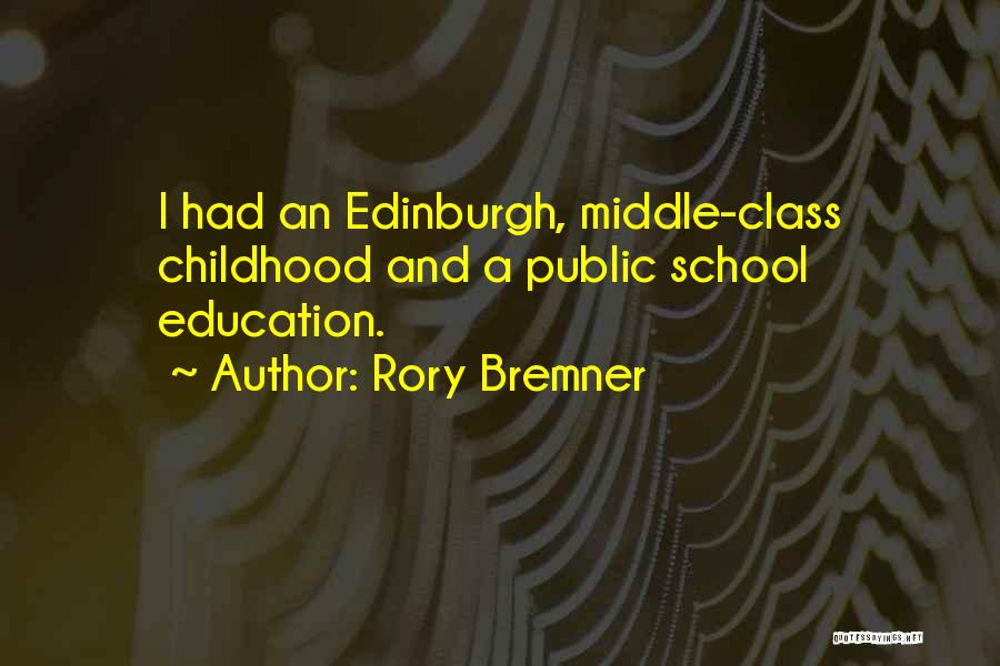 Childhood Education Quotes By Rory Bremner