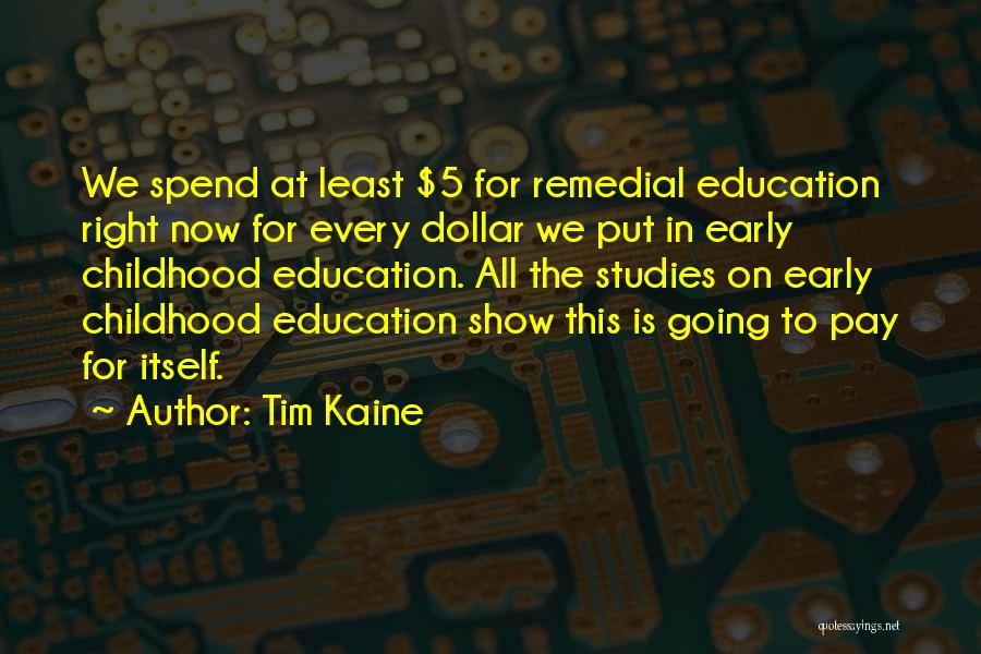 Childhood Education Quotes By Tim Kaine