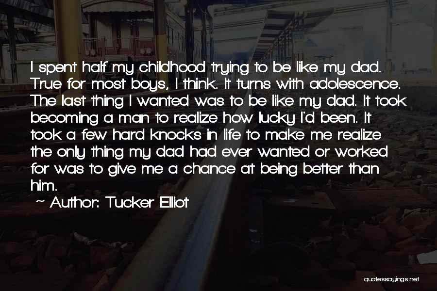 Childhood Education Quotes By Tucker Elliot