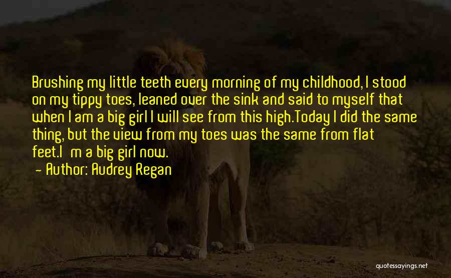 Childhood Growing Up Quotes By Audrey Regan
