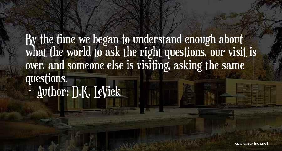 Childhood Growing Up Quotes By D.K. LeVick