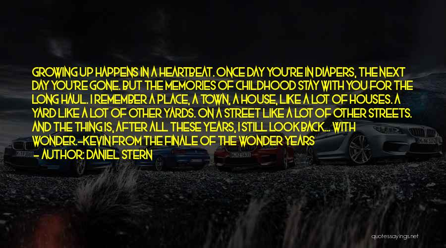 Childhood Growing Up Quotes By Daniel Stern