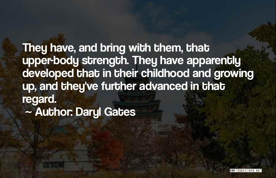Childhood Growing Up Quotes By Daryl Gates