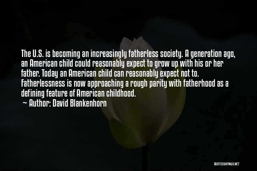 Childhood Growing Up Quotes By David Blankenhorn