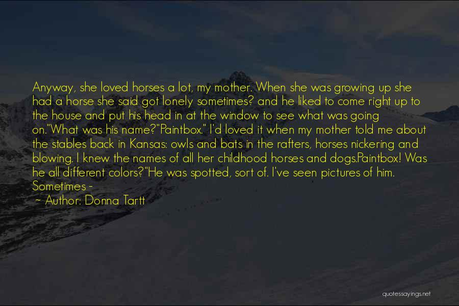 Childhood Growing Up Quotes By Donna Tartt