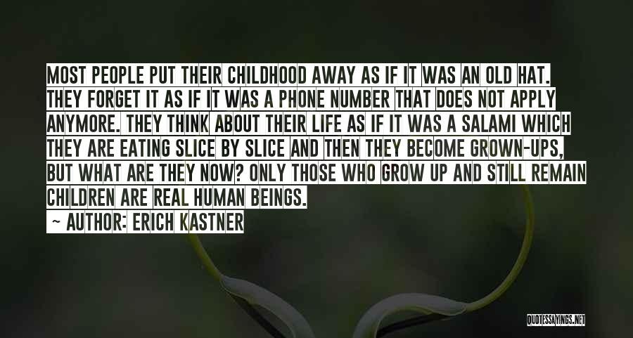 Childhood Growing Up Quotes By Erich Kastner