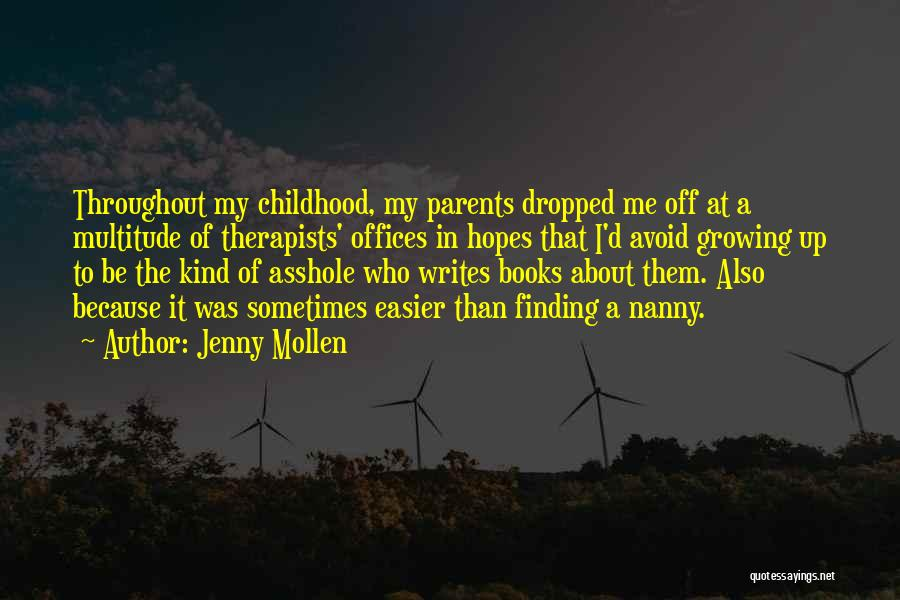 Childhood Growing Up Quotes By Jenny Mollen