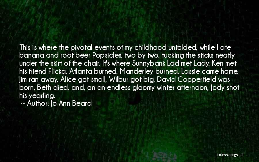 Childhood Growing Up Quotes By Jo Ann Beard