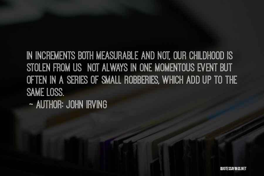 Childhood Growing Up Quotes By John Irving