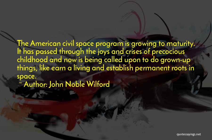 Childhood Growing Up Quotes By John Noble Wilford