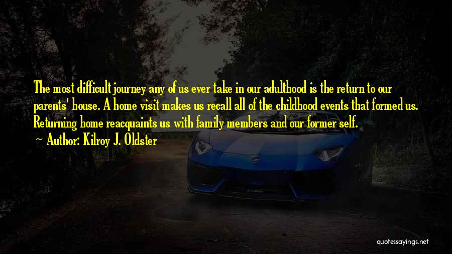 Childhood Growing Up Quotes By Kilroy J. Oldster