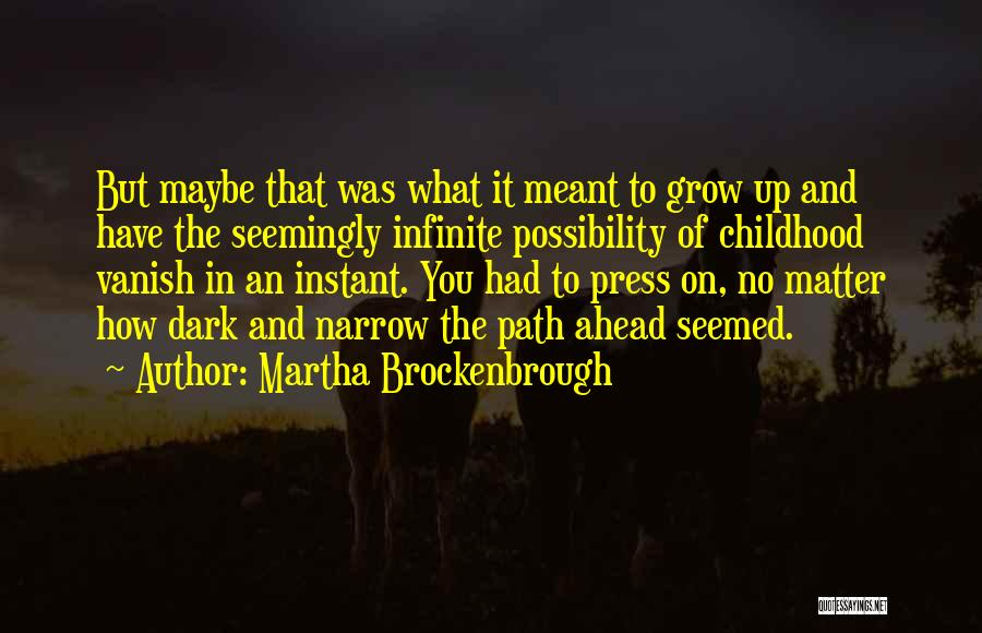 Childhood Growing Up Quotes By Martha Brockenbrough