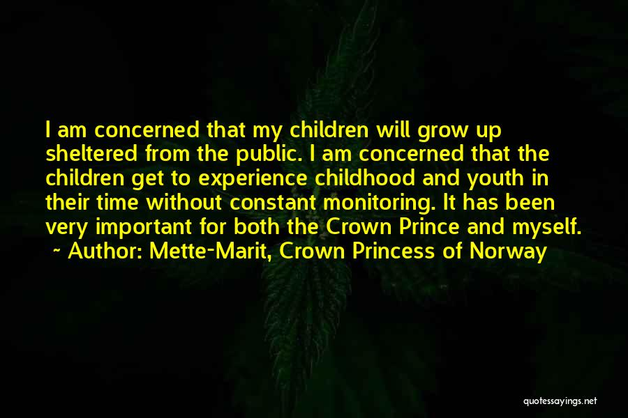 Childhood Growing Up Quotes By Mette-Marit, Crown Princess Of Norway