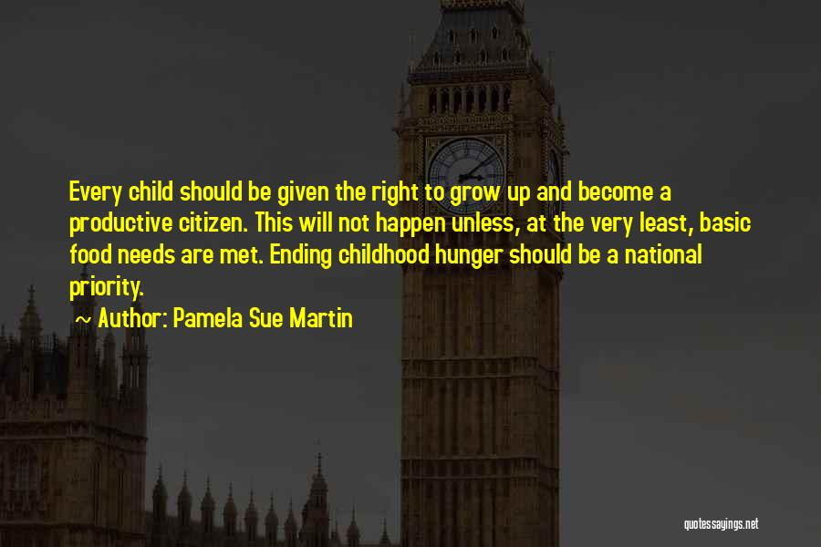 Childhood Growing Up Quotes By Pamela Sue Martin