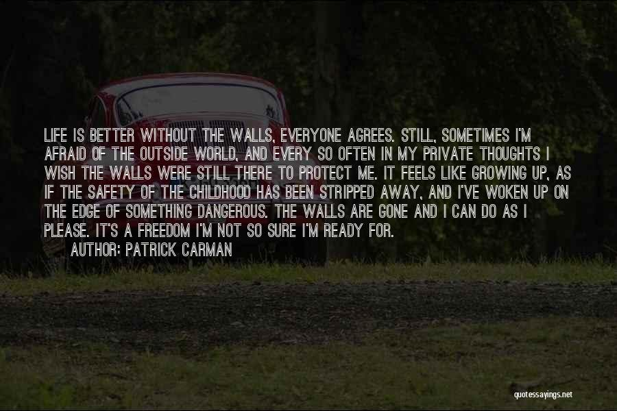 Childhood Growing Up Quotes By Patrick Carman
