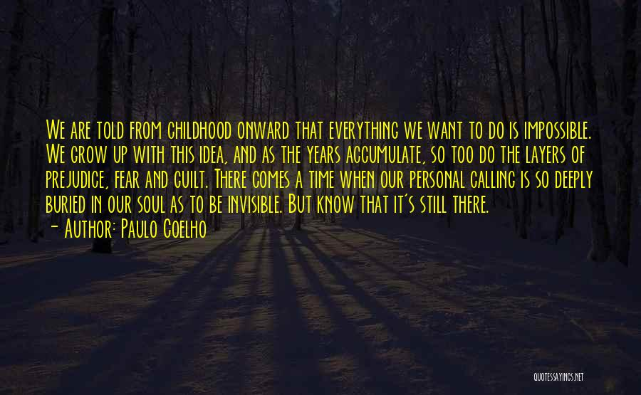 Childhood Growing Up Quotes By Paulo Coelho