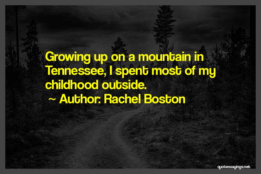 Childhood Growing Up Quotes By Rachel Boston
