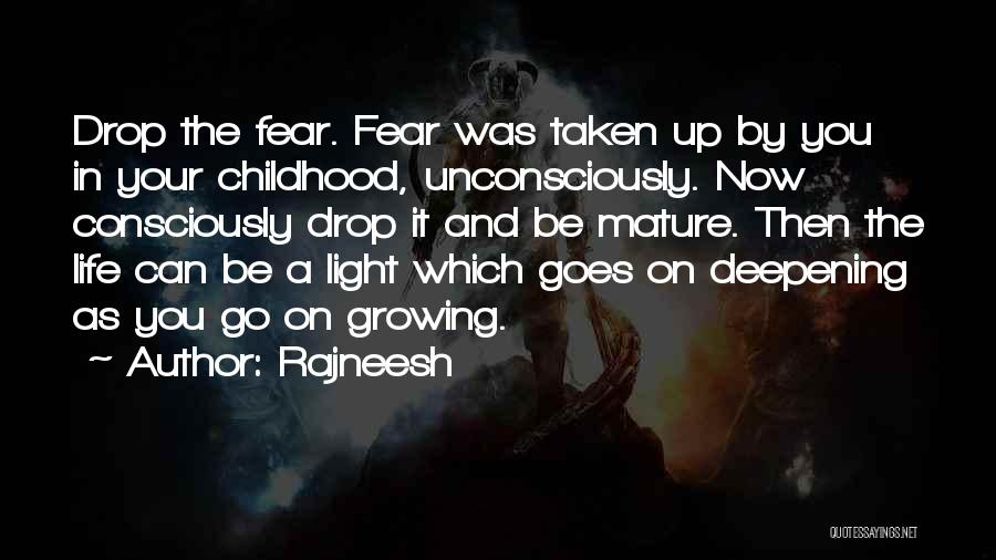Childhood Growing Up Quotes By Rajneesh