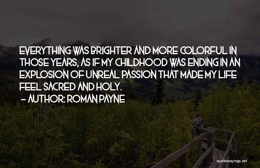 Childhood Growing Up Quotes By Roman Payne