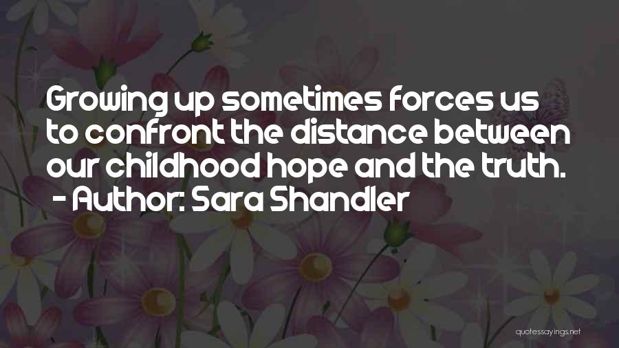 Childhood Growing Up Quotes By Sara Shandler