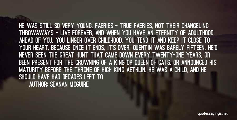 Childhood Growing Up Quotes By Seanan McGuire