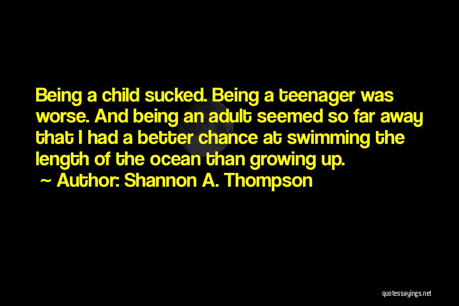 Childhood Growing Up Quotes By Shannon A. Thompson