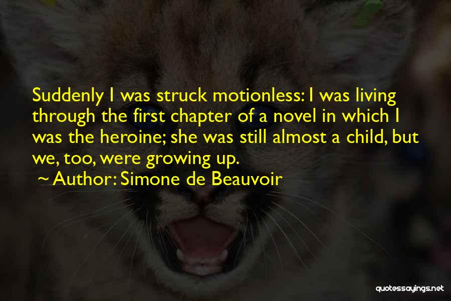 Childhood Growing Up Quotes By Simone De Beauvoir