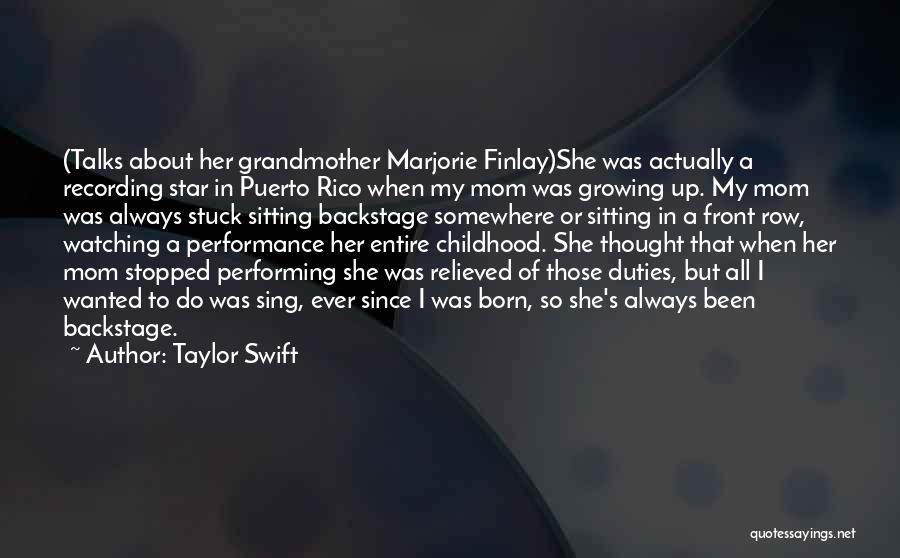Childhood Growing Up Quotes By Taylor Swift