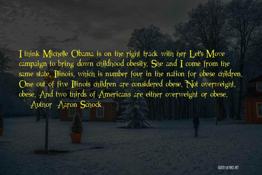 Childhood Obesity By Michelle Obama Quotes By Aaron Schock